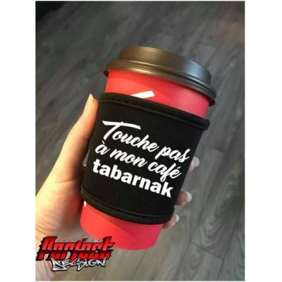 Manchon - Touche pas à mon café tabarnak