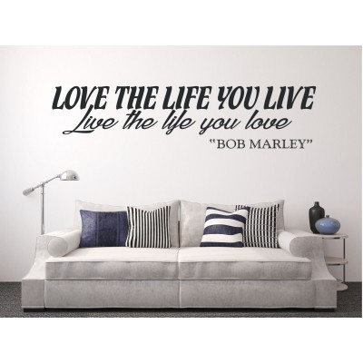 Texte mural - Love the life you live